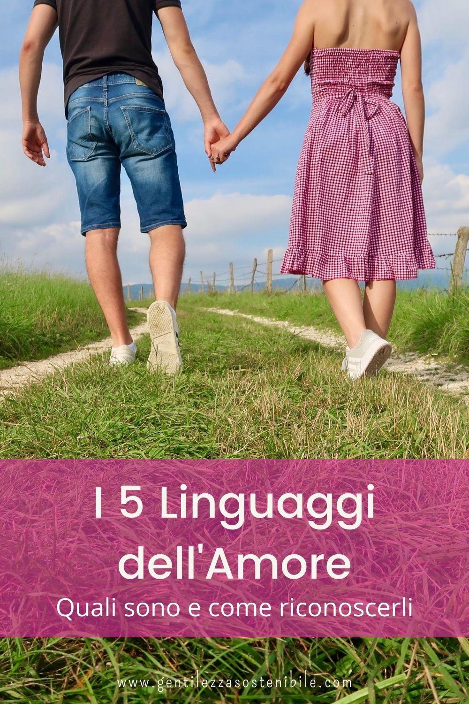 I 5 Linguaggi dell'Amore: Quali Sono e Come Riconoscerli