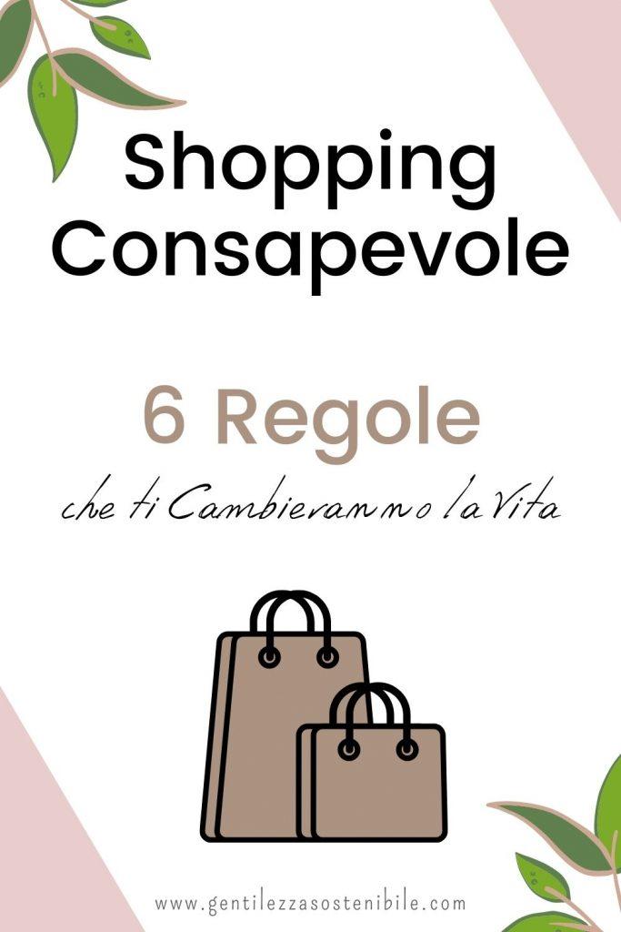 Shopping Consapevole_6 regole che ti cambieranno la vita_pin articolo blog