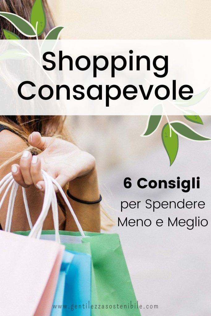 Shopping Consapevole: 6 Consigli per Spendere Meno e Meglio