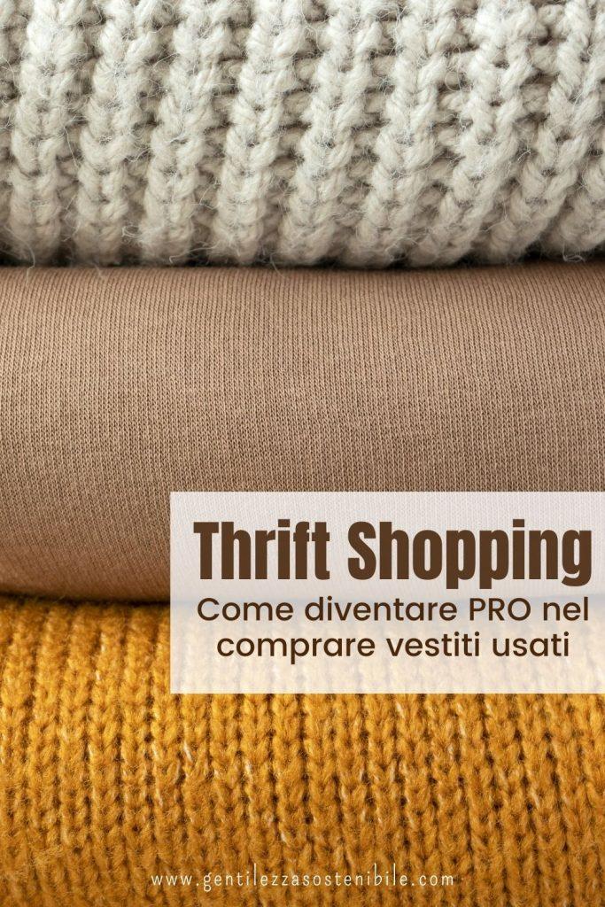 Thrift Shopping: Come Comprare Vestiti Usati da Vera PRO